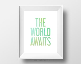 SALE -  The World Awaits, Blue Green Watercolor Texture, World Quote Print, Adventure Poster, Explore, Baby Nursery, Typography Art