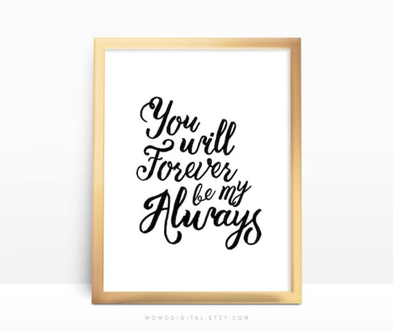 Sale You Will Forever Be My Always Quote Art Print Etsy