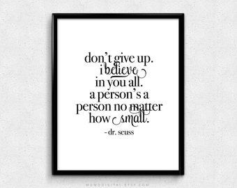 SALE -  Don't Give Up I Believe In You All, Dr Seuss, Dr Seuss Quote, Dr Seuss Print, Modern Print, Cursive Print, Literary Poster