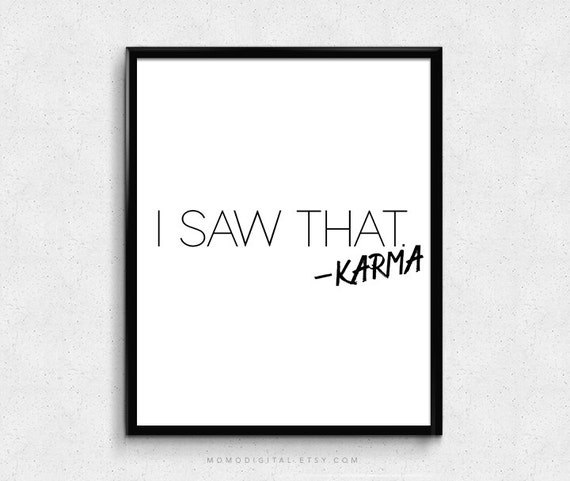 Sale I Saw That Karma Humor Funny Quote Funny Saying Etsy