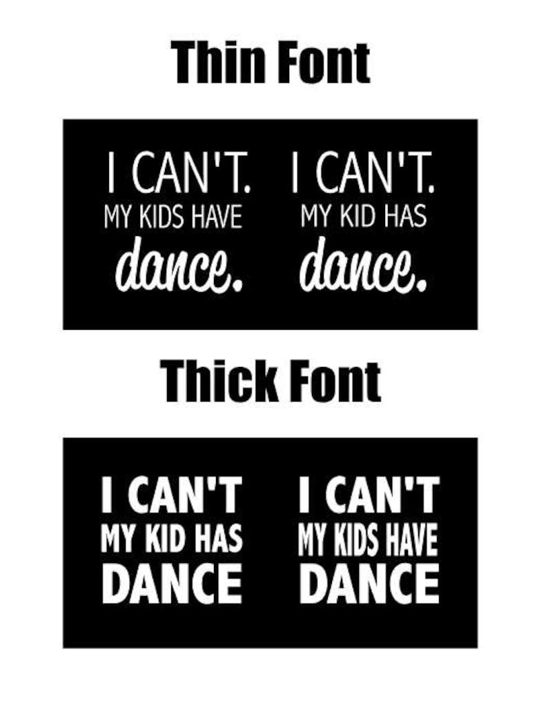 I Can't My Kid Has Dance Tshirt, Dance Mom Shirt, Dance Dad Tshirt, Dance  Shirt, Dance Top, Gift for Dancers, Dance Parents, Premium Blend