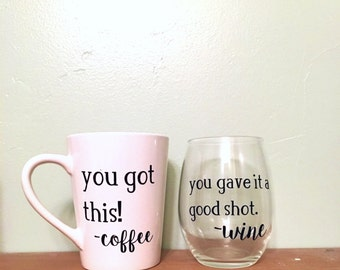 You Got This! Coffee Mug & You Gave It A Shot Wine Glass Set - Adult - Humor - Birthday - Gift - Christmas - Best Friend  - BLACK FRIDAY