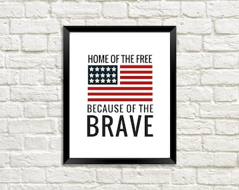 Military Printable, Patriotic, Military Love, Military Family, Wife, Deployment Gift, American Flag, Home of the Free, Because of the Brave