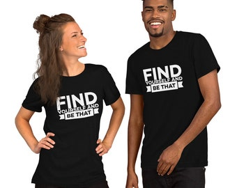 Find Yourself and Be That - Black Short-Sleeve Unisex T-Shirt