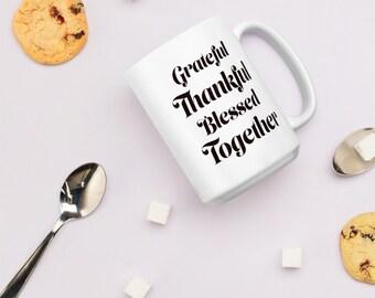 Grateful, Thankful, Blessed, Together - Mug