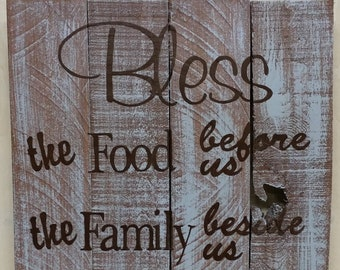 Bless the food before us the family beside us and the love between us - Distressed Wooden Sign 14 x 18