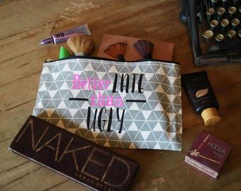 Better Late than Ugly | Makeup Bag | Late Over Ugly