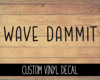 Wave Dammit 4x4 Vinyl Decal, Yeti Decal, Offroad Inspired Decal, Car Decal, Laptop Decal, Window Decal, 4x4 Wave Custom Decal, Gift Under 10