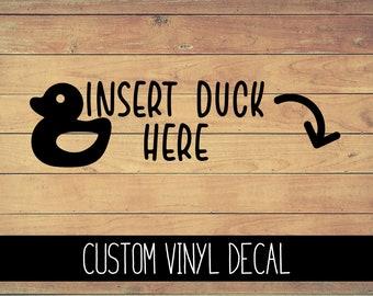 Insert Duck Here Vinyl Decal, Yeti Decal, Duck Decal, Vinyl Car Decal, Laptop Decal, Window Decal, Custom Decal Gift Under 10, 4x4 Duck