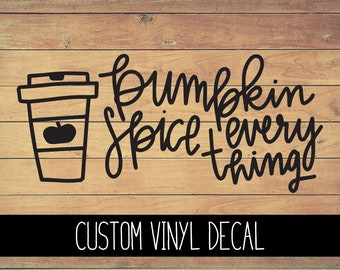 Pumpkin Spice Everything Vinyl Decal, Yeti Decal, Fall Decal, Vinyl Car Decal, Laptop Decal, Window Decal, Decal, Custom Decal Gift Under 10