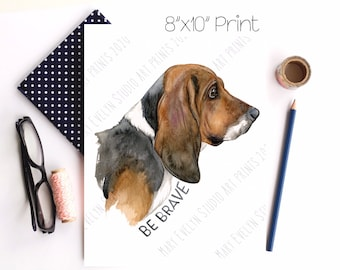 "Limited Edition-Hand Embellished ""Be Brave"" Basset Hound 8""x10"" Print - The Adventures of Cooper"