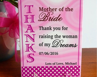 Mother of the Bride Gift - Mother In Law Gifts - Wedding Personalized Plaque - Thank you for raising the woman of my Dreams