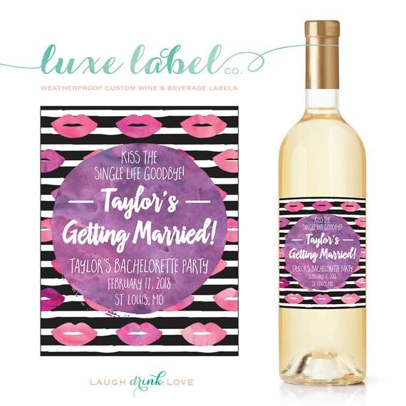 Wedding Wine Label Faux Glitter Label Kiss the Single Life Goodbye Bachelorette Wine Label Custom Bachelorette Party Wine Label