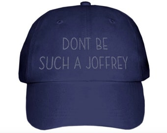 Don't Be Such a Joffrey Game of Thrones Inspired Hat