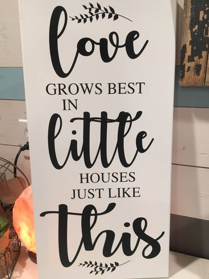 Love grows best in little houses like this sign love grows best in little houses just like this love grows best sign little house sign