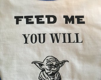 Yoda bib // Feed Me You Will Bib // Star Wars // Baby Bib // Baby Shower Gift