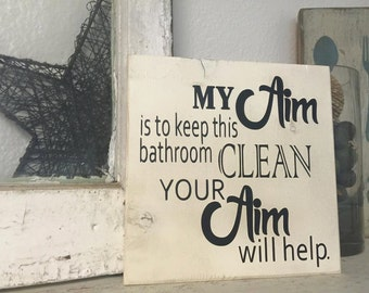 My Aim is to keep this Bathroom Clean, Your Aim will Help, Bathroom Sign.
