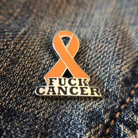 Orange FUCK CANCER ribbon pins - Leukemia, Melanoma, Kidney and Spinal  Cancer, hard enamel, awareness ribbon, cancer sucks, chemo gift
