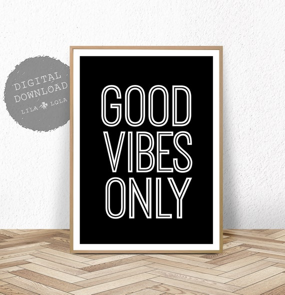 Good Vibes Only Print Sign, Dorm Room Decor, Black and White Poster, Inspirational Quote, Instant Download, Printable Wall Art, Good Vibes