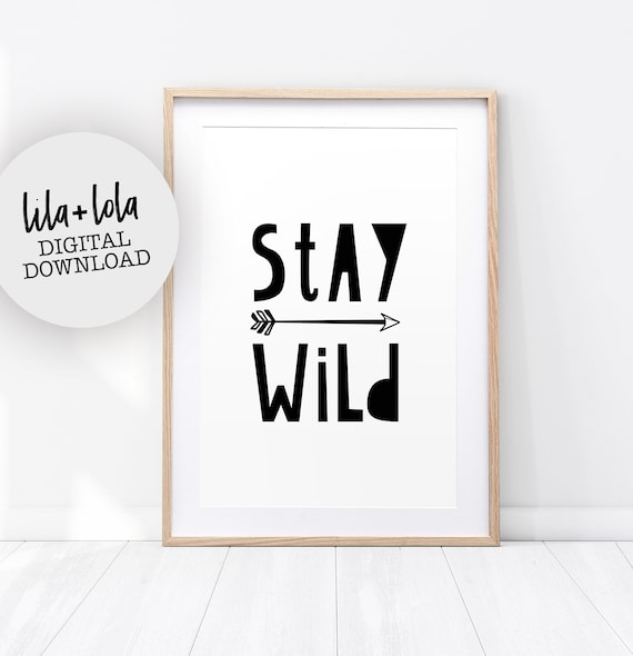 Stay Wild Print - Digital Download