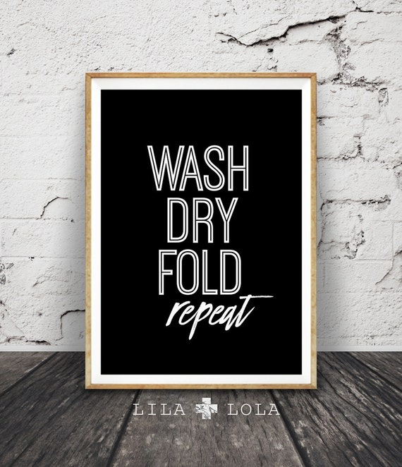 Laundry Room Sign, Laundry Room Decor, Laundry Room Art Wash Dry Fold Repeat, Printable Digital Download Large Poster, Black and White Quote