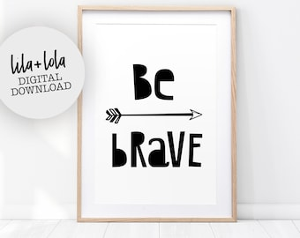 Be Brave Wall Art Print for Kids, Black and White Printable Poster, Gender Neutral Quote, Modern Minimalist Nursery Room Decor