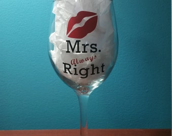 Mrs. Always Right Glass