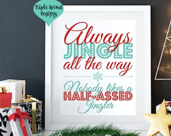 Christmas Decor, Holiday Decor, Christmas Wall Art, Holiday Wall Art, Always Jingle All The Way, 8x10 Christmas Printable,