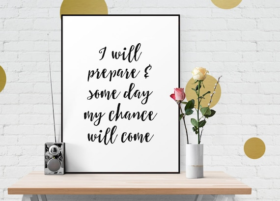 I Will Prepare And Someday My Chance Will Come Abraham Etsy