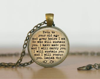 Bible Verse on a Glass Pendant, Quote Necklace, Christian jewelry, I will sustain you Isaiah 46:4 scripture pendant Christian Gift
