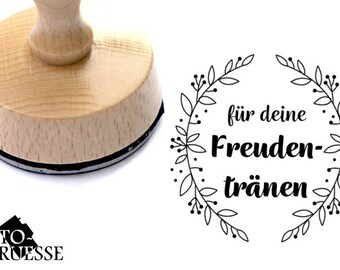 """Stempel """"Für Deine Freudentränen!"""""""