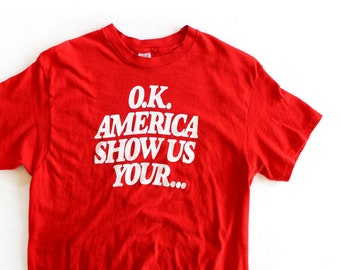 Vintage 80's OK America Show us your Underalls Funny Tee Shirt / Small / Made in USA