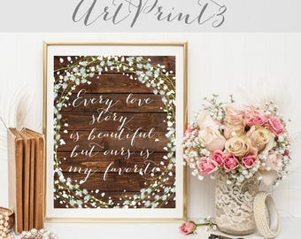 Wedding Sign Printable, Rustic Love Story Sign, Every Love Story is Beautiful but ours is My Favorite Decor, Wall Art Print, Floral Sign