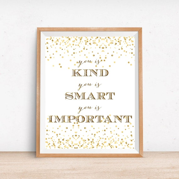 You Is Kind You Is Smart You Is Important Motivational Quote Etsy