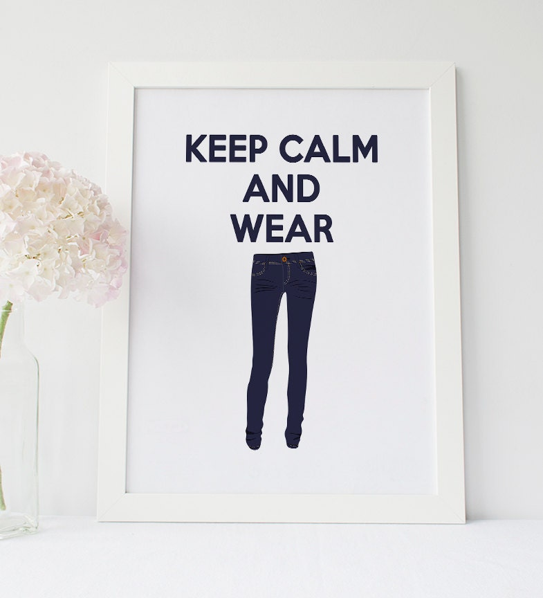 Keep Calm And Wear Jeans, Fashion Wall Art, Modern Fashion Print, Clothes Illustrations Art, Girly Wall Decor, Skinny Jeans, Blue Decor