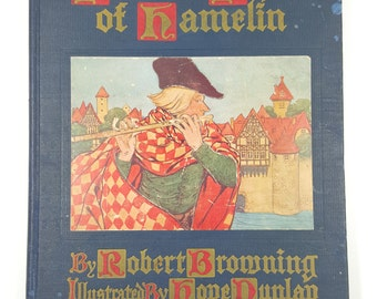 The Pied Piper of Hamelin by Robert Browning, Illustrated by Hope Dunlap. Antique Book. Copyright 1910. Vintage Collectible Books.