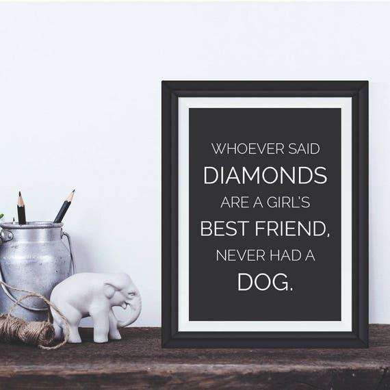 Printable Whoever Said Diamondsquote Art Print Dog Instant Etsy