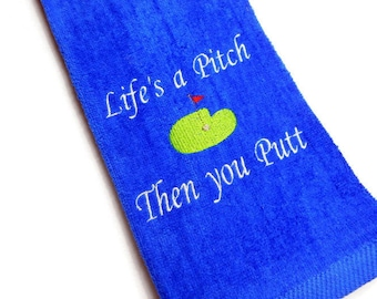 Golf towel, golfer gift, Life's a Pitch, embroidered towel, personalized golf, gift for her, custom golf towel, funny towel, golf birthday