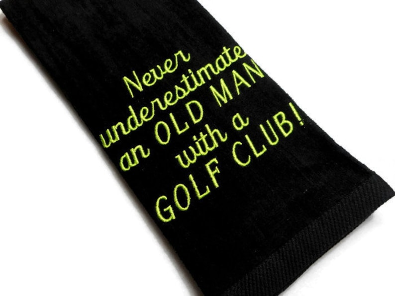 golf towel funny birthday gift for him never underestimate image 0