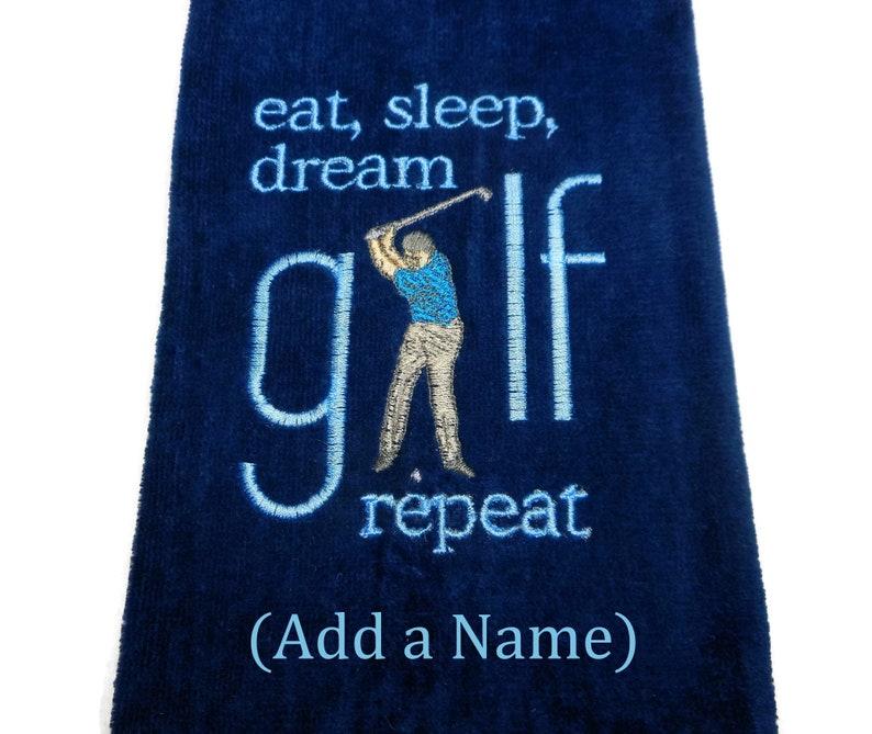 golf towel Eat Sleep Dream Golf Repeat gift for him image 0