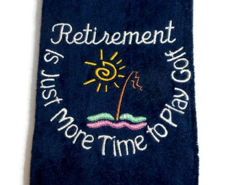 golf towel, Retirement more, time for golf, golfer gift, funny towel, personalize golf, retirement gift, embroidered towel, gift for her