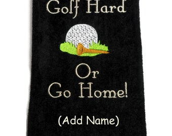 golf towel, Golf Hard or, Go Home, golf gift, golfer birthday, funny towel, personalize golf, retirement gift, golf ball and tee, retirement