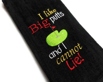 golf towel, gift for him, I like big putts, I cannot lie, personalized golf, Father's day, birthday golf, embroidered golf, mens golf towel