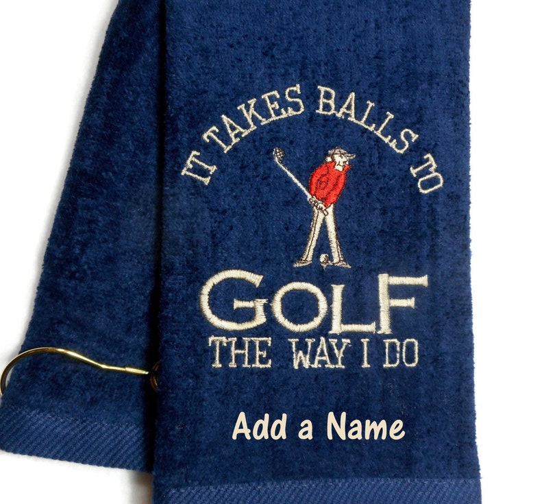 Golf towel gift for him It takes balls to golf the way I image 0