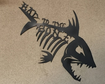 Bad to the Bone Fish Skeleton sign (Metal)
