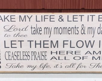 "Take My Life And Let It Be, Christian Sign, Inspirational Gift, Gift for Friend, Rustic Wood Sign, Gift for Wife, Gift for Her, 8""x16"" sign"