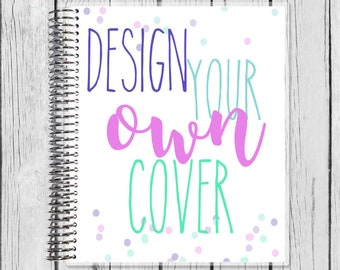 Design your own Cover! Teacher Planner 18-19