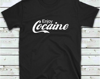 7394e782 Enjoy Cocaine T Shirt Funny Men's Women's Cocaine T-Shirt Drug Humour Gifts  For Her Him Girls Ladies Cool Slogan Tee Shirts With Sayings