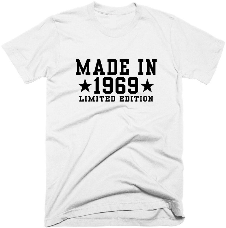 Made In 1969 Limited Edition T Shirt 50th Birthday Gift