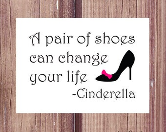 A Pair of Shoes Can Change Your Life - Cinderella, Printable